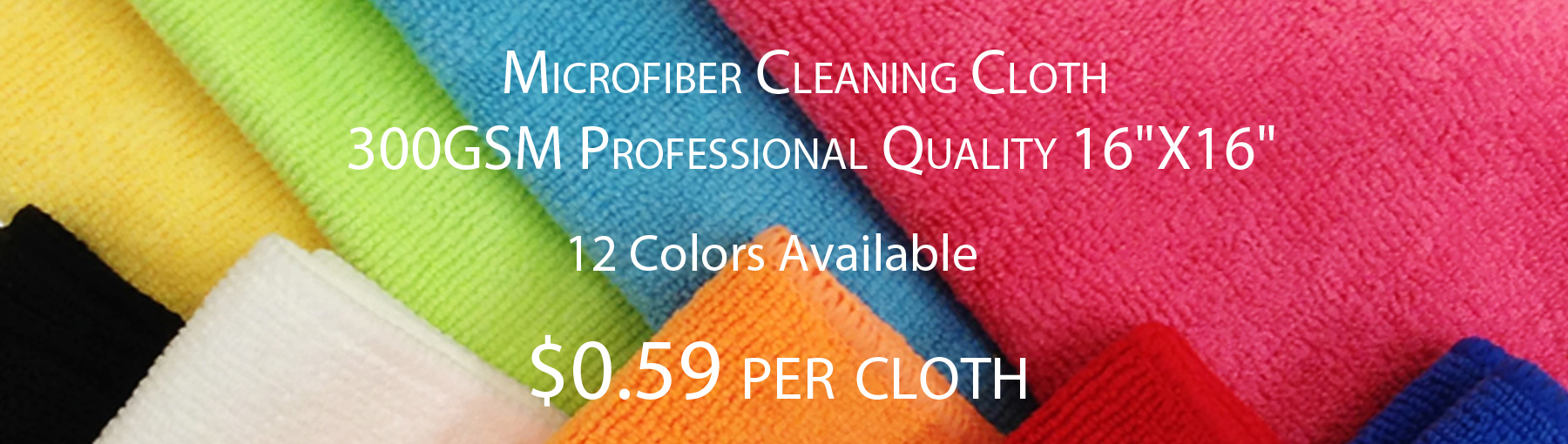 Microfiber Cleaning Cloth 0.59 per Cloth